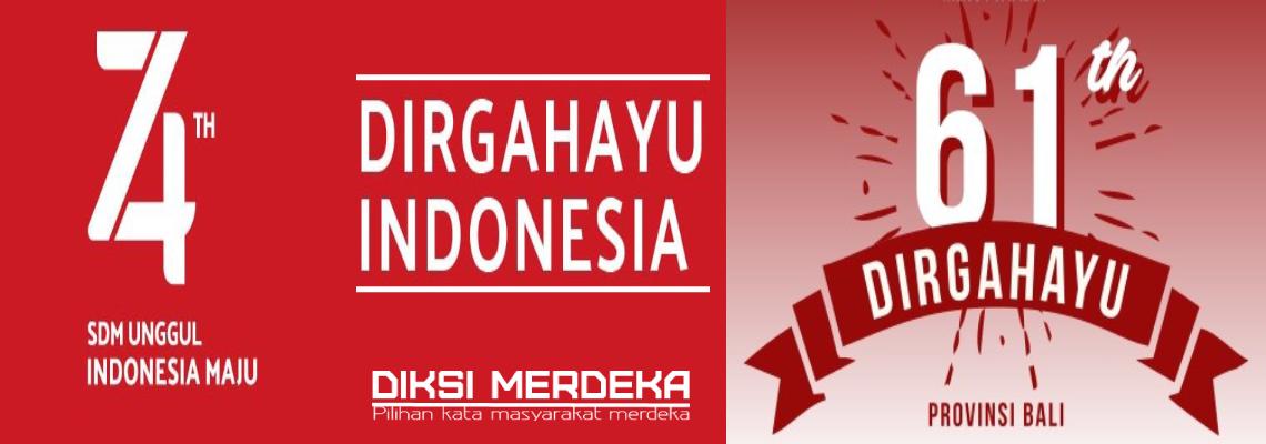 Dirgahayu Indonesia Ke-74 & Hut Bali Ke-61